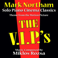 The V.I.P.'s - Theme for Solo Piano (MIklos Rozsa) — Mark Northam