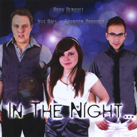 In the Night... — Abby Denault, Brandon Provost & Jeff Hall
