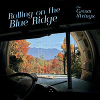 Rolling On the Blue Ridge — The Grass Strings