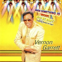 When Something Is Wrong with My Baby (feat. Brenda Lee Eager) — Vernon Garrett