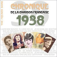 The French Song : Chronique De La Chanson Française (1938), Vol. 15 — сборник