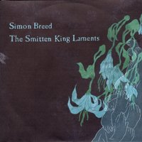 The Smitten King Laments — Simon Breed