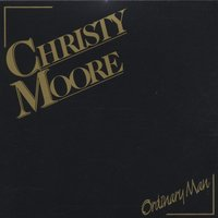 Ordinary Man — Christy Moore