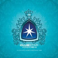 Clubstar Session 2013 (Compiled By Henri Kohn & Giorgio Gee) — Henri Kohn, Giorgio Gee