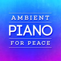 Ambient Piano for Peace — Perfect Piano