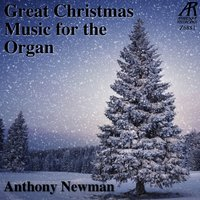 Great Christmas Music for the Organ — Anthony Newman
