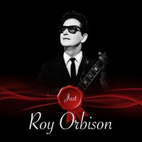 Just - Roy Orbison — Roy Orbison