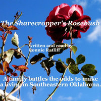 The Sharecropper's Rosebush — Lonnie Ratliff Short Stories
