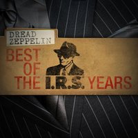 Best Of The IRS Years — Dread Zeppelin