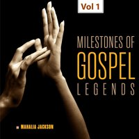 Milestones of Gospel Legends, Viol. 1 — Mahalia Jackson, The Falls-Jones Ensemble, Mahalia Jackson|The Falls-Jones Ensemble