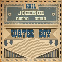Water Boy — Hall Johnson Negro Choir