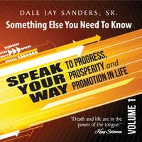 Something Else You Need to Know, Vol. 1 — Dale Jay Sanders, Sr.