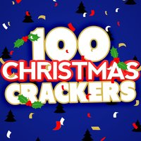 100 Christmas Crackers — Christmas Music, Christmas Party, Christmas Hits Collective, Christmas Party|Christmas Hits Collective|Christmas Music