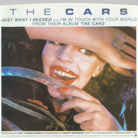 Just What I Needed / I'm In Touch With Your World — The Cars