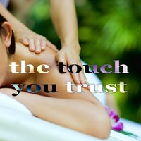 The Touch You Trust (Beach House Music) — 1st Class