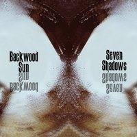 Seven Shadows — Backwood Sun