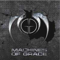 Machines of Grace — Machines Of Grace