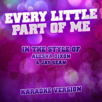Every Little Part of Me (In the Style of Alesha Dixon & Jay Sean) - Single — Ameritz Audio Karaoke