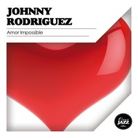 Amor Impossible — Johnny Rodriguez