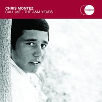 Call Me - The A&M Years — Chris Montez