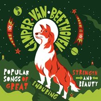 Popular Songs of Great Enduring Strength and Beauty — Camper Van Beethoven