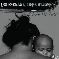 I Love My Tutu — Lisa Kekaula, James Williamson