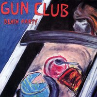 Death Party — The Gun Club