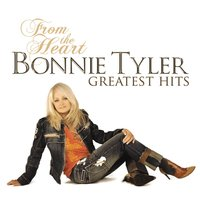 From The Heart: Greatest Hits — Bonnie Tyler