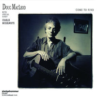 Come to Find — Doug MacLeod