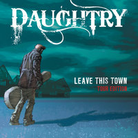 Leave This Town — Daughtry