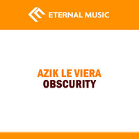 Obscurity — Azik Le Viera