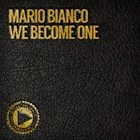 We Become One — Mario Bianco