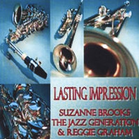 Lasting Impression — Suzanne Brooks, The Jazz Generation & Reggie Graham
