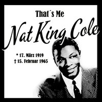 That´s Me Nat King Cole — Nat King Cole