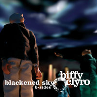 Blackened Sky B-sides — Biffy Clyro