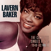The Complete Singles As & BS 1949-62, Vol. 1 — Lavern Baker