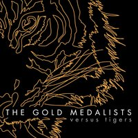 Versus Tigers — The Gold Medalists
