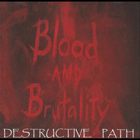 Destructive Path — Blood and Brutality
