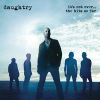 It's Not Over....The Hits So Far — Daughtry