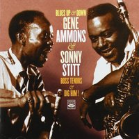 Blues Up & Down: Gene Ammons & Sonny Stitt. Boss Tenors / Dig Him! — Gene Ammons