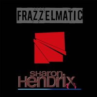 Frazzelmatic — Sharon Hendrix