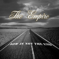 Now Is Not the End — The Empire