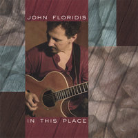 In This Place — John Floridis