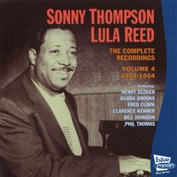 The Complete Recordings, Vol. 4 (1952 - 1954) — Lula Reed, Sonny Thompson