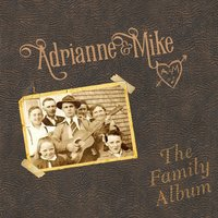 The Family Album — Adrianne & Mike