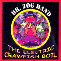 The Electric Crawfish Boil — Dr Zog