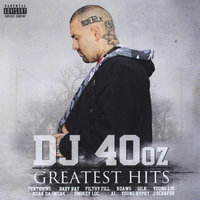 Greatest Hits — DJ 40oz