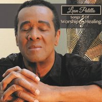 Leon Patillo Songs of Worship and Healing — Leon Patillo