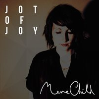 Jot of Joy — Mere Child