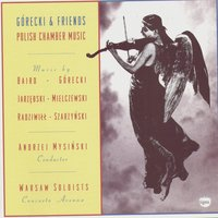 Polish Chamber Music — Gorecki And Friends